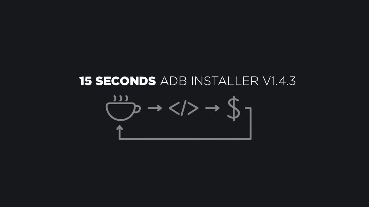 15 seconds adb installer v1.4.3 on Windows (All Version)