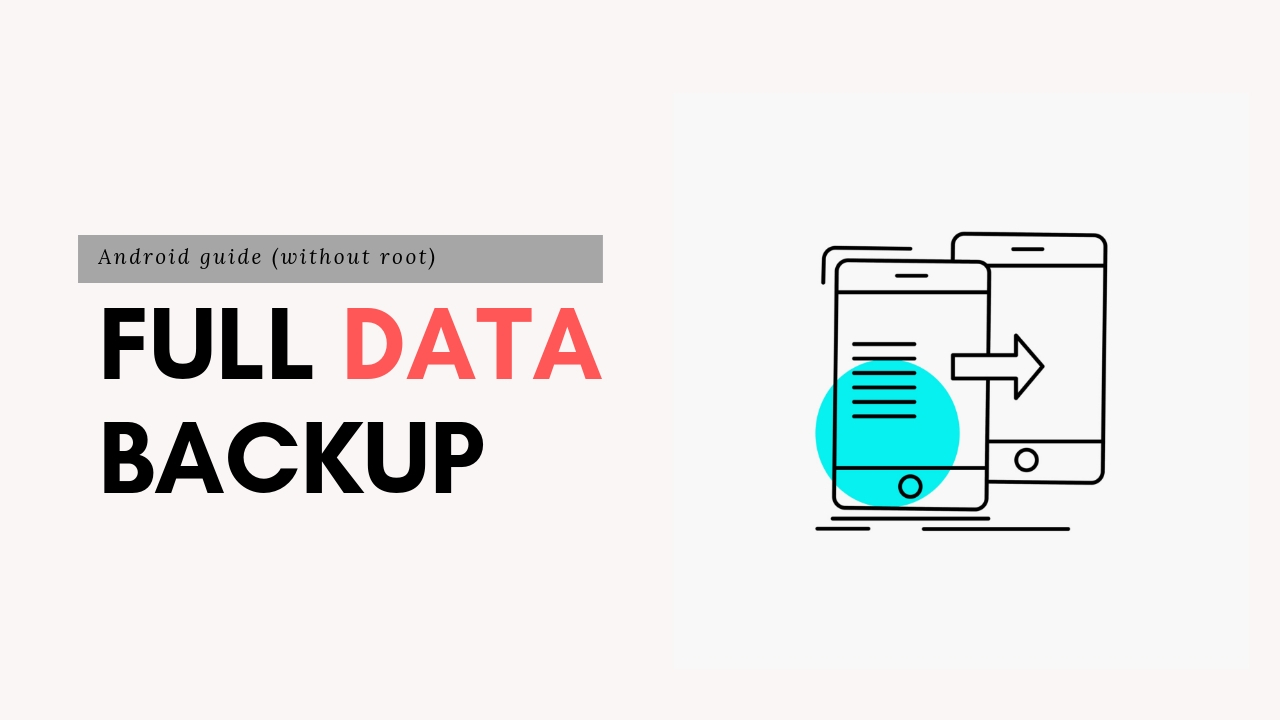 Backup Your Android Device Data Without Root