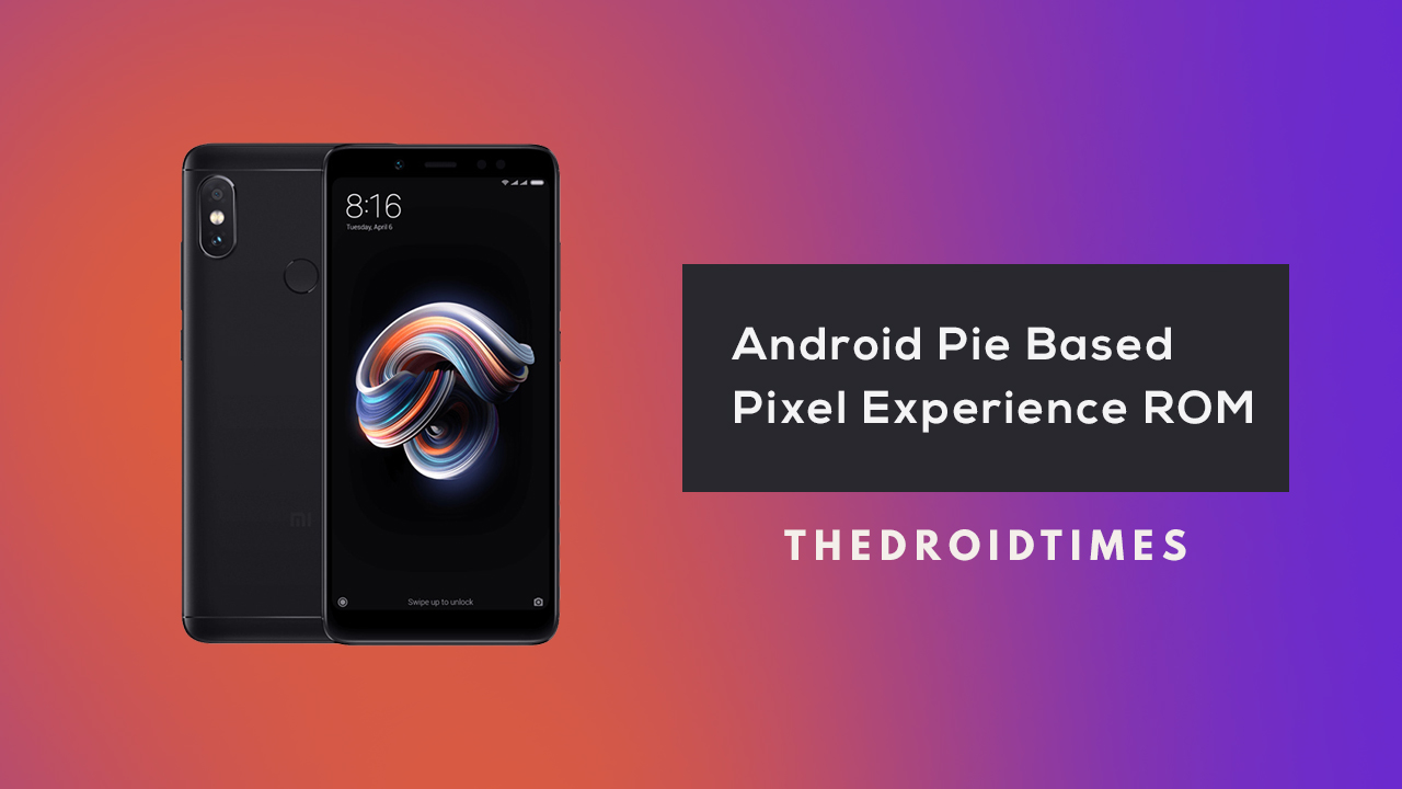 Android 9.0 Pie Based Pixel Experience ROM For Redmi Note 5