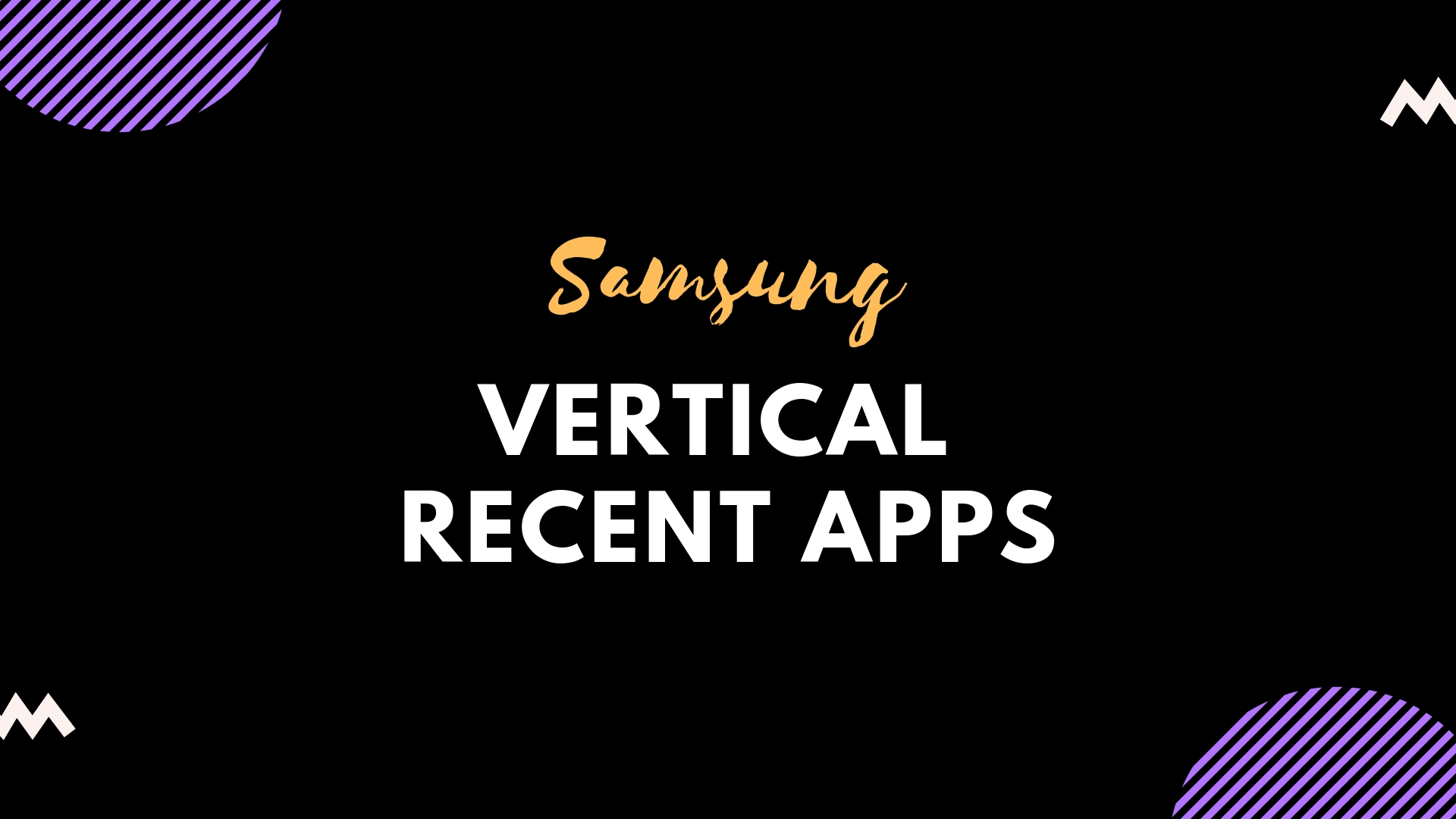 get the Vertical Recent Apps Menu on Samsung Galaxy Devices