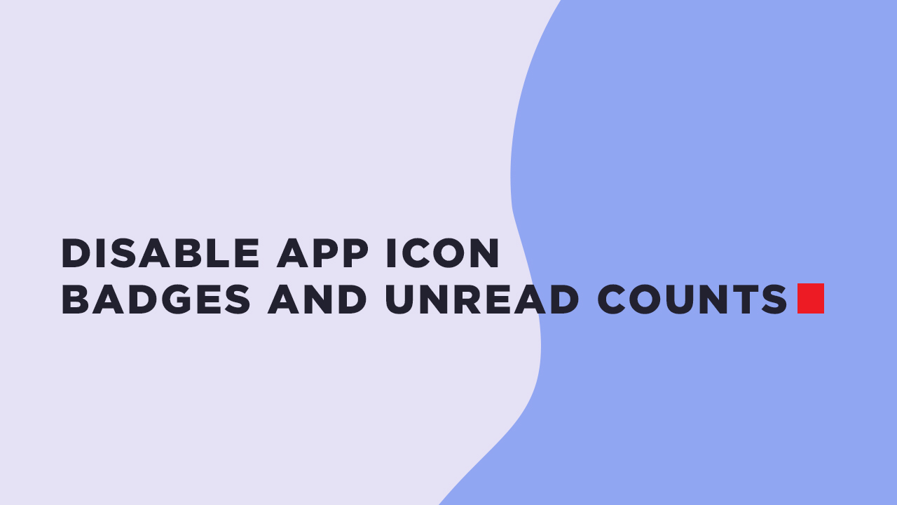 Disable App Icon Badges and Unread Counts on Galaxy S10