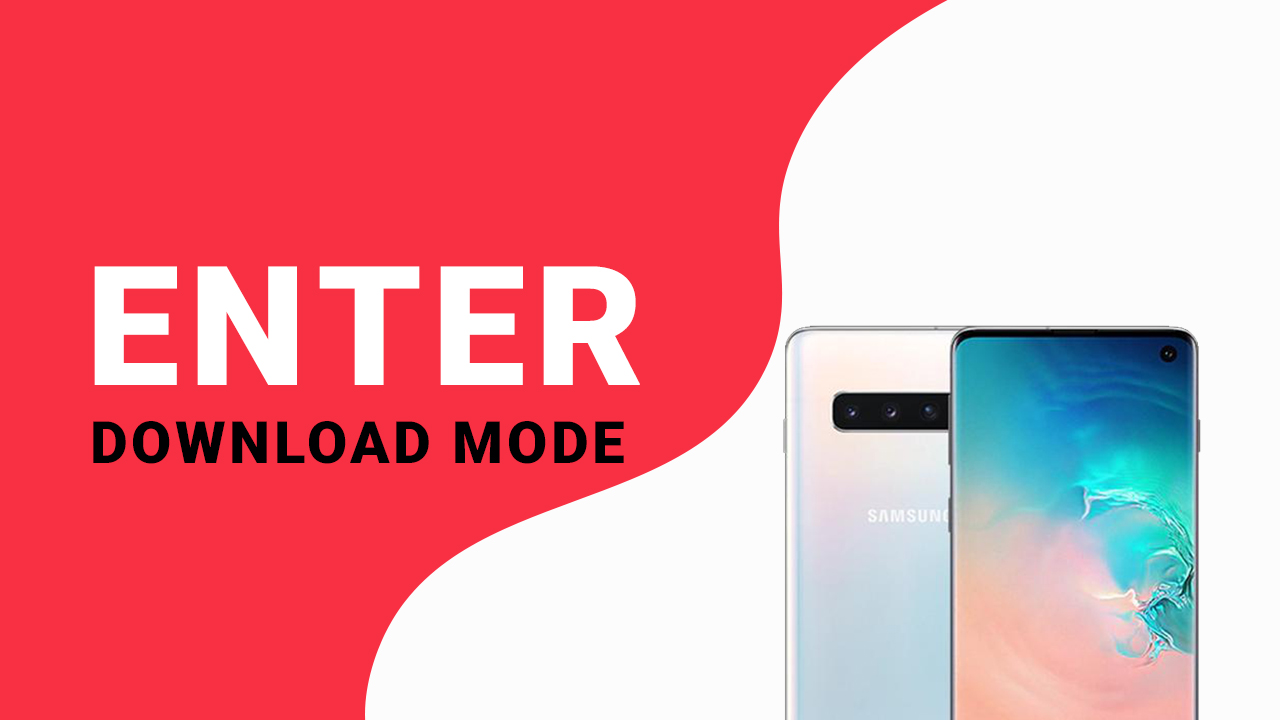 Enter Download Mode On Samsung Galaxy S10/ S10 Plus/ S10e