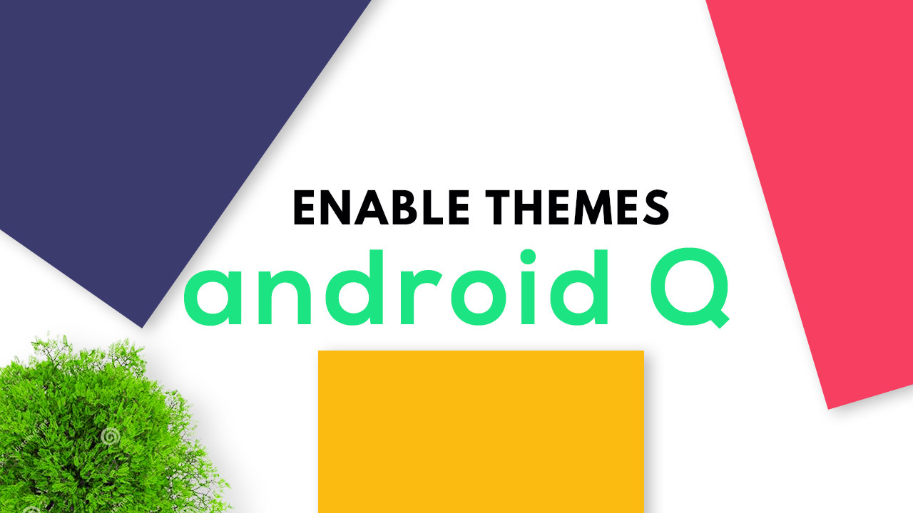 Enable Themes on Android Q Beta (Easiest Way)