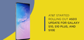 AT&T started rolling out ASD3 update for Galaxy S10, S10 Plus, and S10e