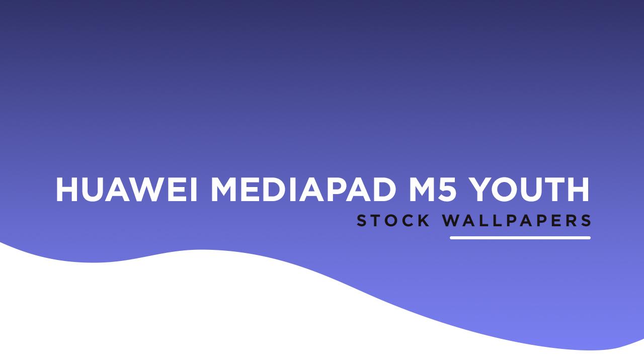 Huawei Mediapad M5 Youth Stock Wallpapers