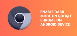 enable Dark Mode on Google Chrome on Android device