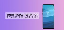 Download Unofficial TWRP for Galaxy S10 and S10+