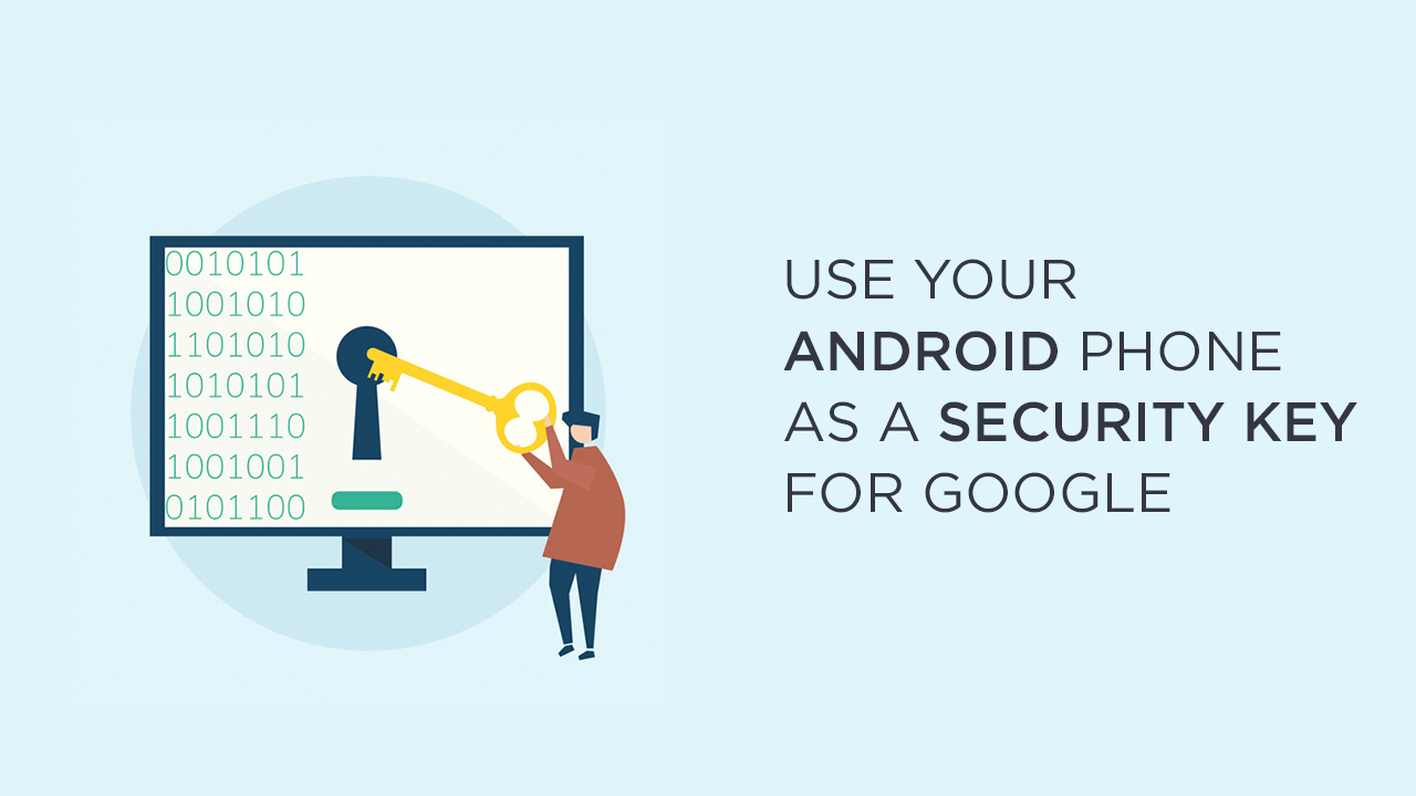 use your Android phone as a security key for Google account