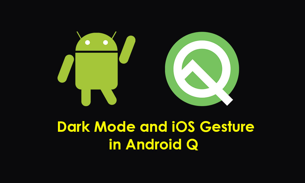 How To Enable Dark Mode and iOS Gesture in Android Q