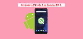 How to install Android Q Beta on Essential Phone (Developer Preview 3)