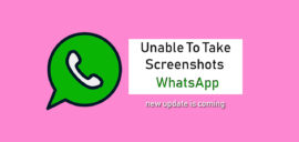 WhatsApp users can't take screenshots of private chats in a new update